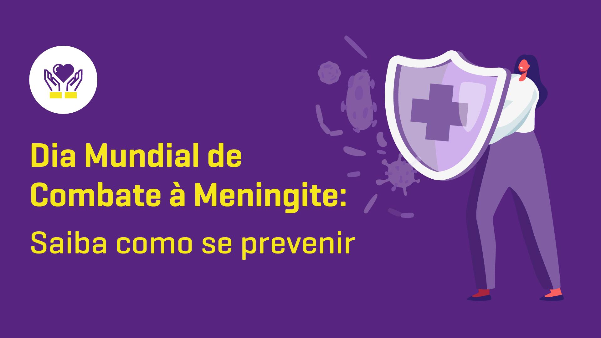 Dia Mundial de Combate à Meningite: saiba como se prevenir