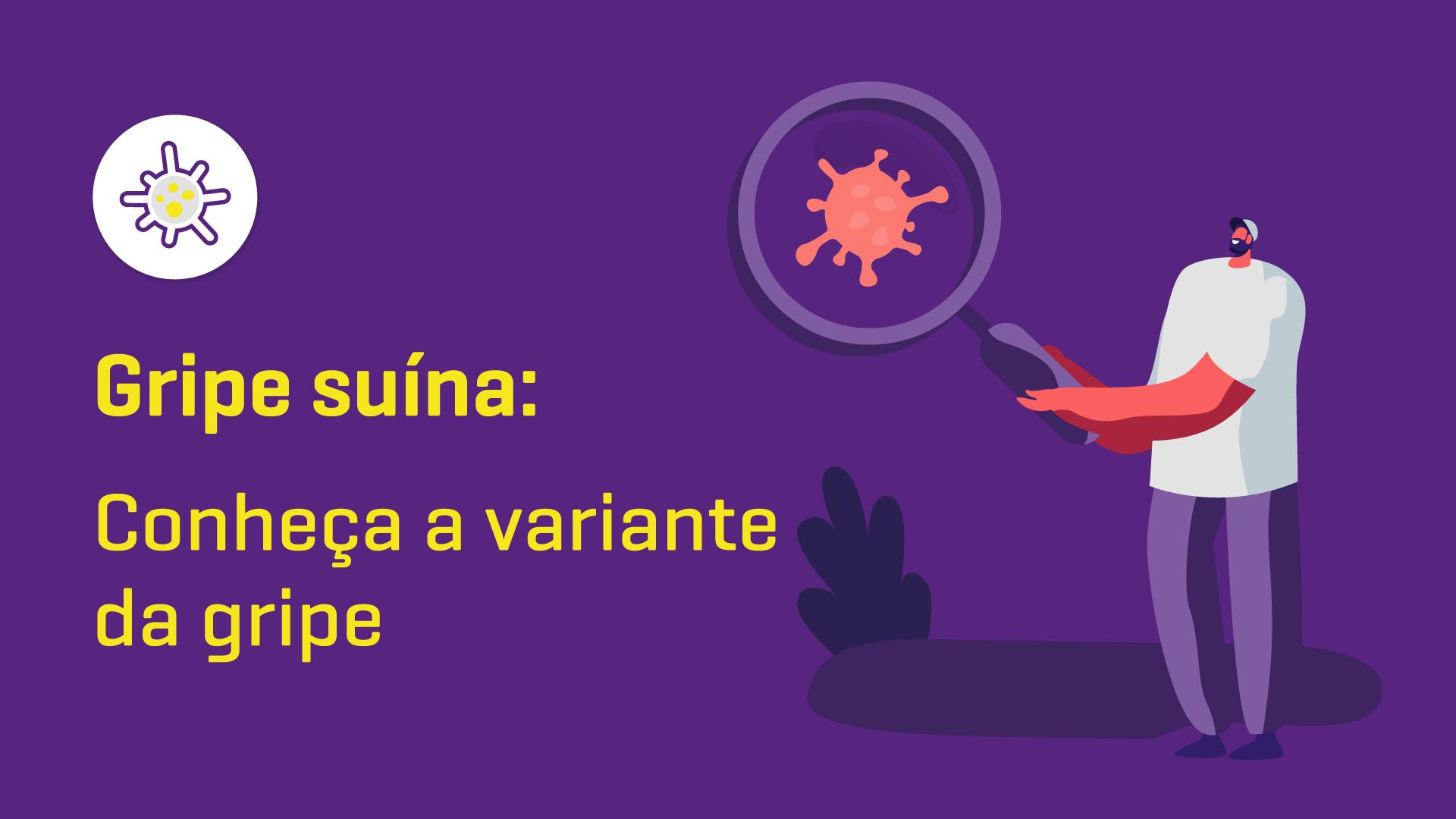 Gripe Suína: conheça a variante da gripe