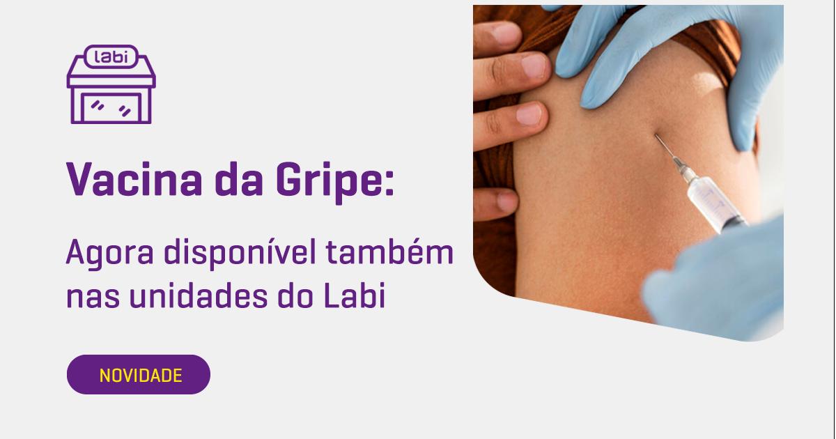 Vacina da Gripe agora disponível também nas unidades do Labi