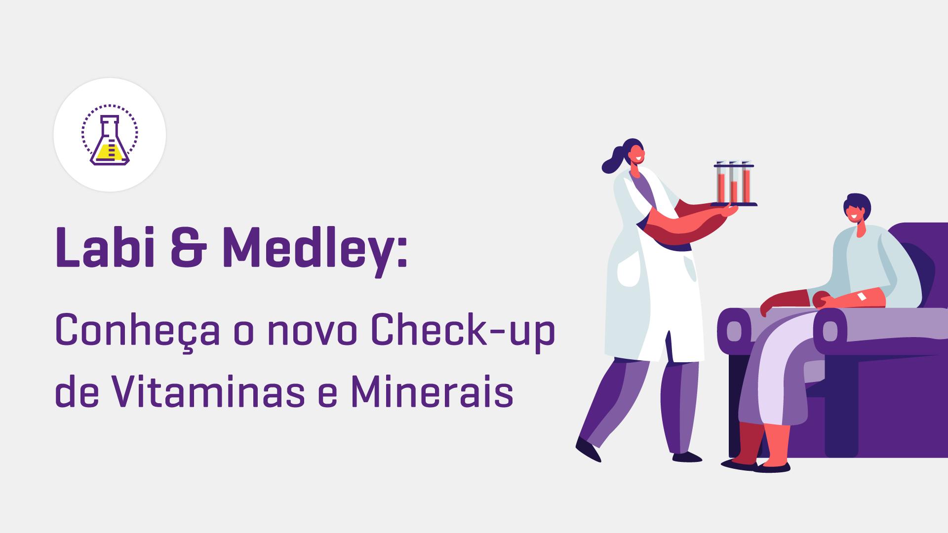 Labi & Medley: conheça o novo Check-up de Vitaminas e Minerais