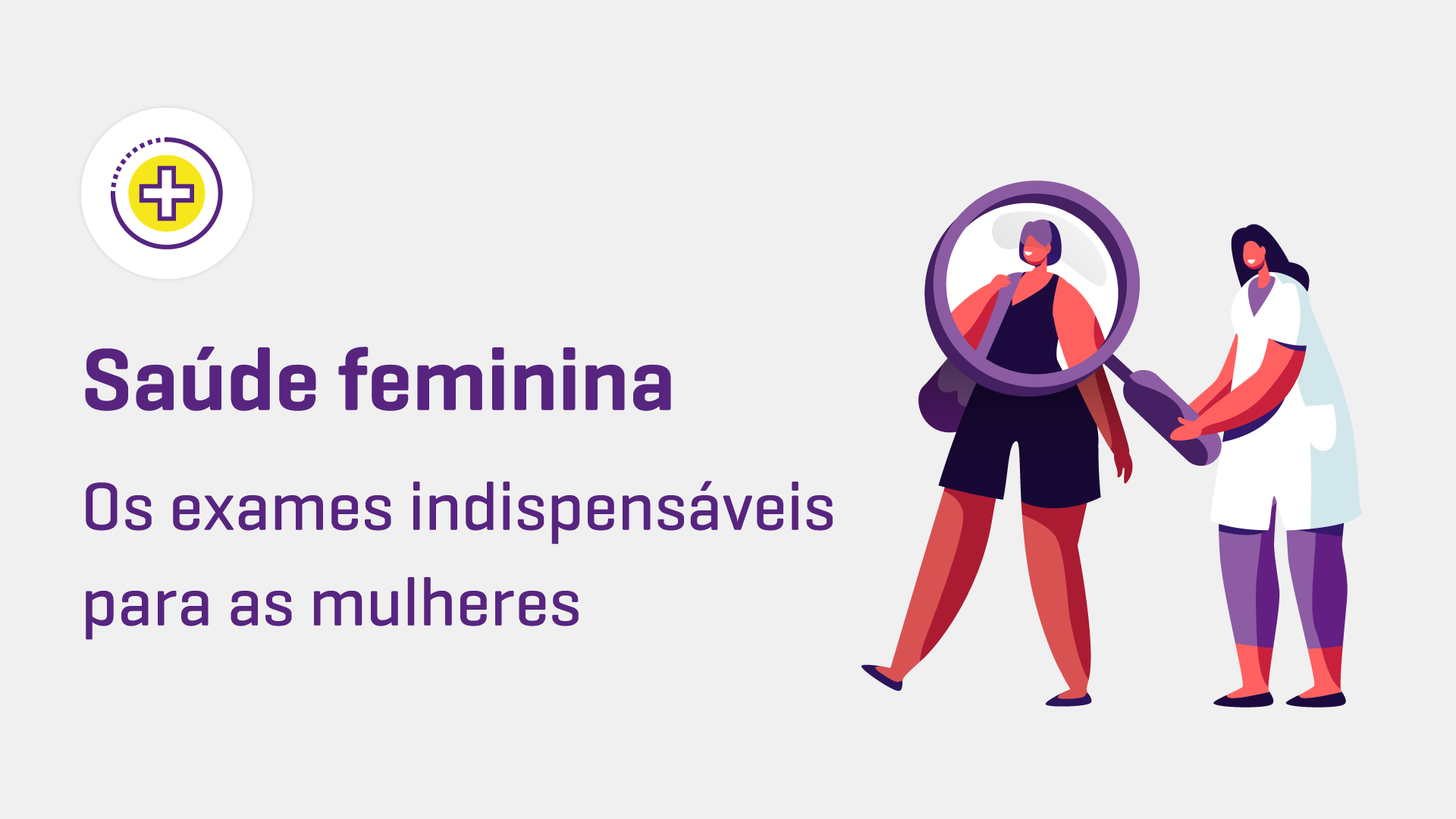 Saúde feminina: os exames mais importantes para mulheres